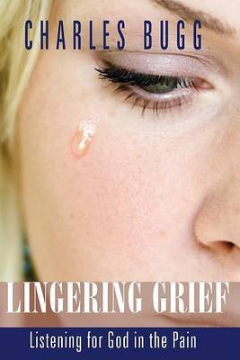 Lingering Grief: Listening for God in the Pain