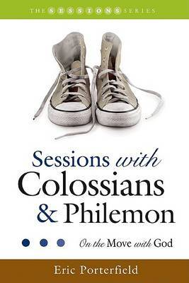 Sessions with Colossians & Philemon  : On the Move with God