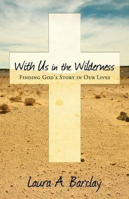 With Us in the Wilderness: Finding God's Story in Our Lives