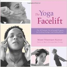 Yoga Facelift: The All-Natural Do-It-Yourself Program For Looking Younger And Feeling Better