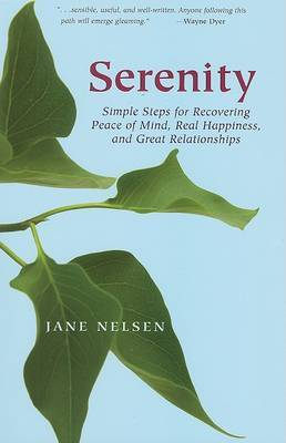 Serenity: Simple Steps for Recovering Peace of Mind, Real Happiness, and Great Relationships