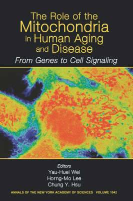 The Role of Mitochondria in Human Aging and Disease: From Genes to Cell Signaling