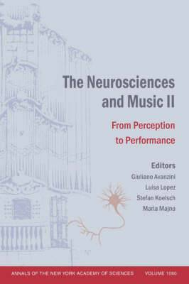 The Neurosciences and Music: From Perception to Performance: v. 2