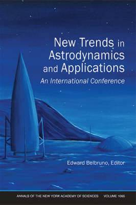 New Trends in Astrodynamics and Applications: An International Conference