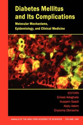 Diabetes Mellitus and Its Complications: Molecular Mechanisms, Epidemiology, and Clinical Medicine