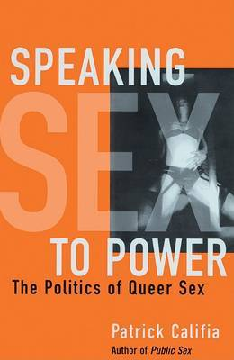 Speaking Sex To Power: Perverts, Freethinkers, and the Politics of Sex