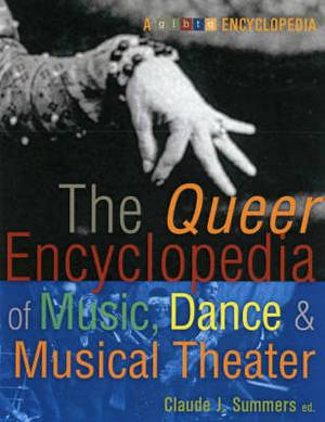 The Queer Encyclopedia of Music, Dance & Musical Theatre