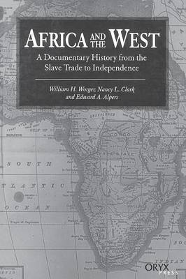 Africa and the West: A Documentary History from the Slave Trade to Independence