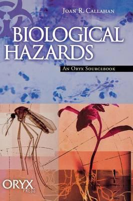Biological Hazards: An Oryx Sourcebook