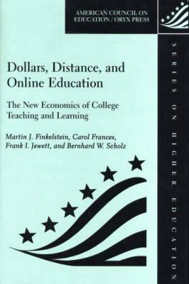 Dollars, Distance and Online Education: The New Economics of College Teaching and Learning