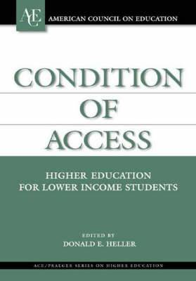 Condition of Access: Higher Education for Lower Income Students