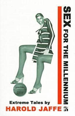 Sex for the Millennium: Extreme Tales