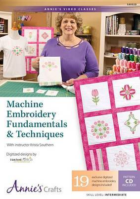 Machine Embroidery Fundamentals & Techniques  : With Instructor Krista Southern