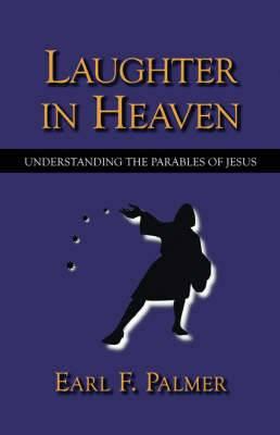 Laughter in Heaven: Understanding the Parables of Jesus