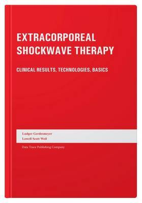 Extracorporeal Shockwave Therapy: Clinical Results, Technologies, Basics