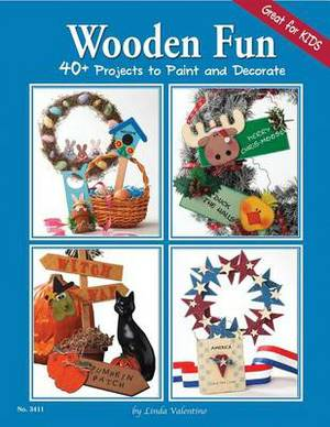 Wooden Fun: 40+ Projects to Paint and Decorate
