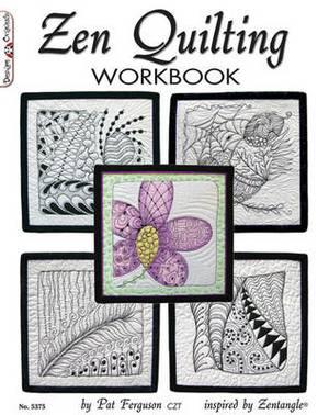 Zen Quilting Workbook: Workbook Inspired by Zentangle