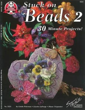 Stuck on Beads 2: 30 Minute Projects