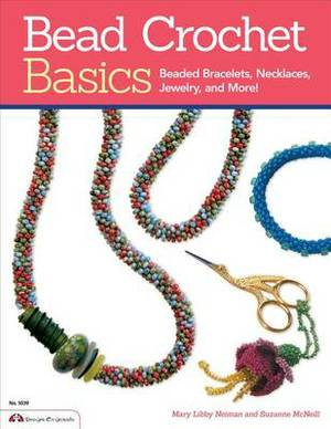 Bead Crochet Basics: Beaded Bracelets, Necklaces, Jewelry and More!