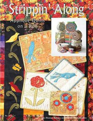 Strippin' Along: Applique Quilts on a Roll