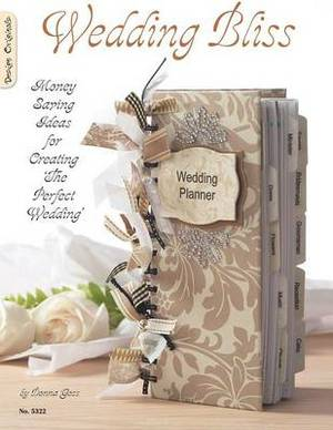 Wedding Bliss: Money Saving Ideas for Creating the Perfect Wedding
