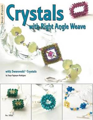 Crystals with Right Angle Weave with Swarovski Crystals