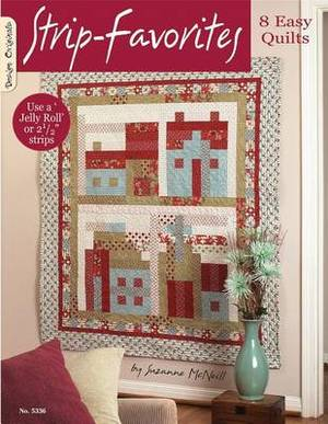 Strip Favorites: 8 Easy Quilts