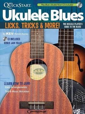 Kev's Quickstart Ukulele Blues Licks Tricks & More Uke