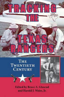 Tracking the Texas Rangers: The Twentieth Century