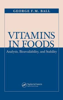 Vitamins in Foods: Analysis, Bioavailability, and Stability