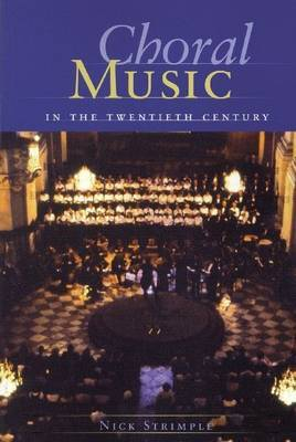 Nick Strimple: Choral Music in the Twentieth Century (Softback)