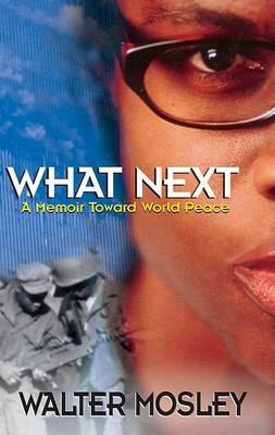 What Next - A Memoir Toward World Peace