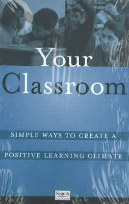 Your Classroom: Simple Ways to Create a Positive Learning Climate