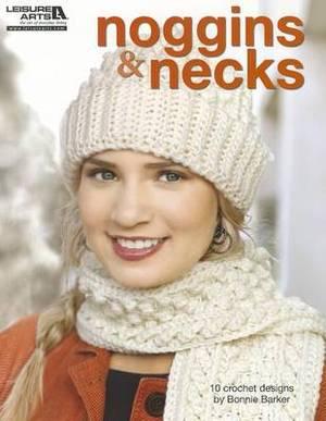 Noggins and Necks