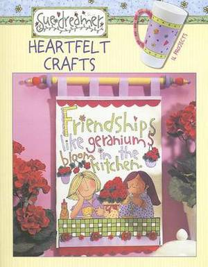 Heartfelt Crafts: 16 Projects