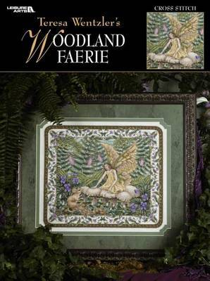 Teresa Wentzler's Woodland Faerie (Leisure Arts #3342)