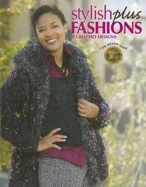 Stylish Plus Fashions: 5 Crochet Designs