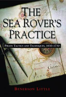 The Sea Rover's Practice: Pirate Tactics and Techniques, 1630-1730