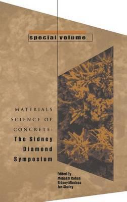 Materials Science of Concrete: The Sidney Diamond Symposium: Special Volume