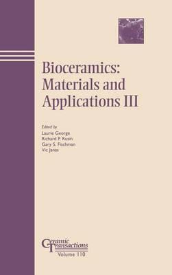 Bioceramics: Materials and Applications III