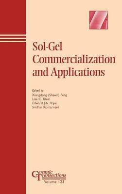 Sol-gel Commercialization and Applications: Proceedings of the Symposium at the 102nd Annual Meeting of the American Ceramic Society, Held May 1-2, 2000, in St. Louis, Missouri