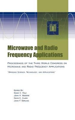 Microwave and Radio Frequency Applications: Proceedings of the Third World Congress on Microwave and Radio Frequency Applications, September 2002, in Sydney, Australia