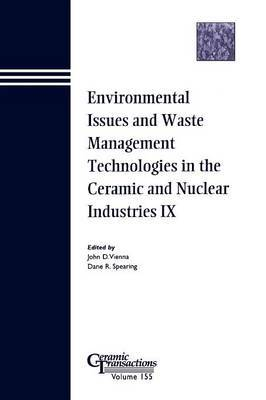 Environmental Issues and Waste Management Technologies in the Ceramic and Nuclear Industries IX: Proceedings of the Symposium Held at the 105th Annual Meeting of the American Ceramic Society, April 27-30, in Nashville, Tennessee