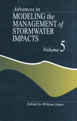 Advances in Modeling the Management of Stormwater Impacts: Volume 5
