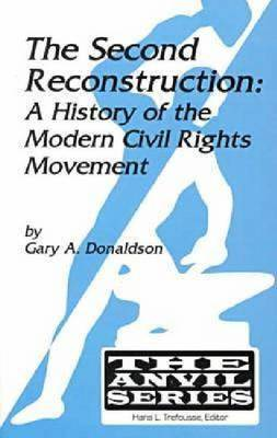 The Second Reconstruction: A History of the Modern Civil Rights Movement