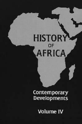 History of Africa: v. 4: History of Africa v. 4; Contemporary Developments Contemporary Developments