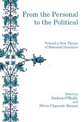 From The Personal To The Political: Toward a New Theory of Maternal Narrative