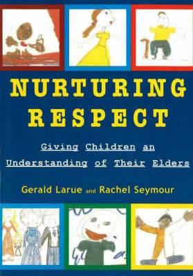 Nurturing Respect: Giving Children an Understanding of Their Elders