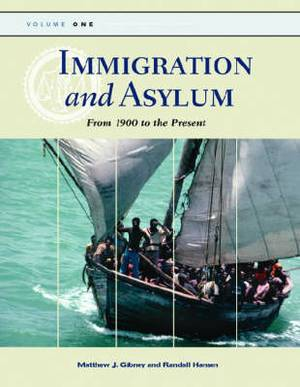 Immigration and Asylum [3 volumes]: From 1900 to the Present