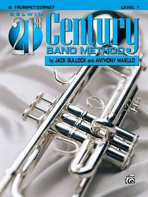 Belwin 21st Century Band Method: B-Flat Trumpet/Cornet, Level 1